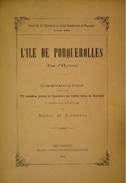 CLAPARDÈDE, ARTHUR DE. - L'ile de Porquerolles (Iles d'Hyères). (La France).