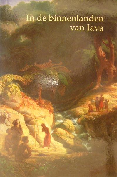 TERMORSHUIZEN, GERARD. (RED.). - In de binnenlanden van Java. Vier negentiende-eeuwse reisverhalen.