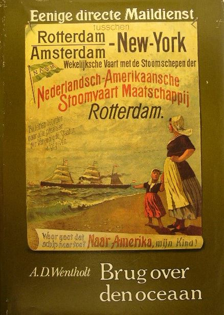 WENTHOLT, A.D. & C. BORSTLAP. - Brug over den oceaan. Een eeuw geschiedenis van de Holland Amerika Lijn.