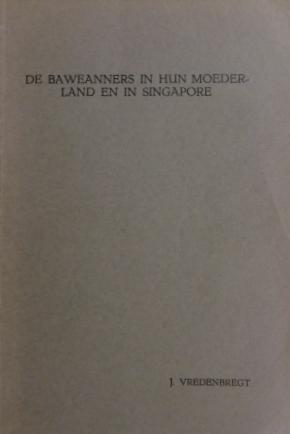 VREDENBREGT, JACOB. - De Baweanners in hun moederland en in Singapore. Een bijdrage tot de kulturele antropologie van zuidoost-Azië.