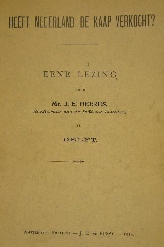 HEERES, J.E. - Heeft Nederland de Kaap verkocht ? Eene lezing.