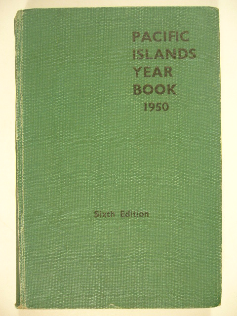- THE PACIFIC ISLANDS YEAR BOOK 1950. 6th edition. Compiler and editor R.W. Robson.