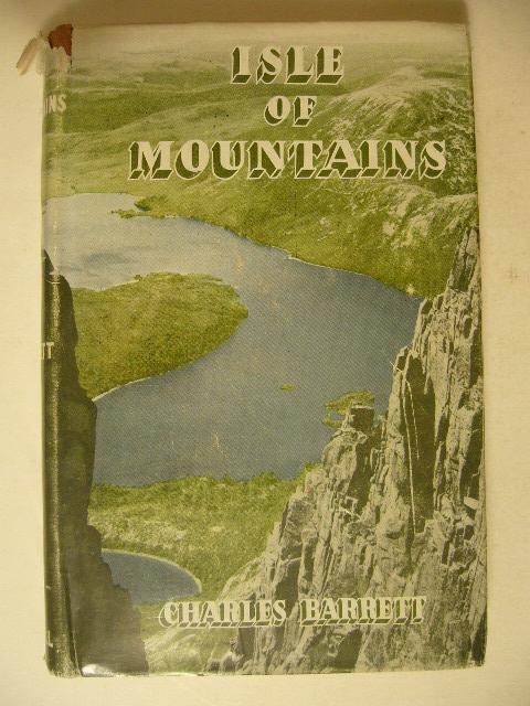 BARRETT, CHARLES. - Isle of mountains. Roaming through Tasmania.