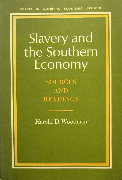 WOODMAN, H.D. (ED.). - Slavery and the Southern economy. Sources and readings.