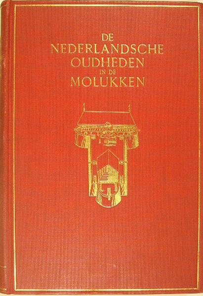WALL, V.I. VAN DE. - De Nederlandsche oudheden in de Molukken.