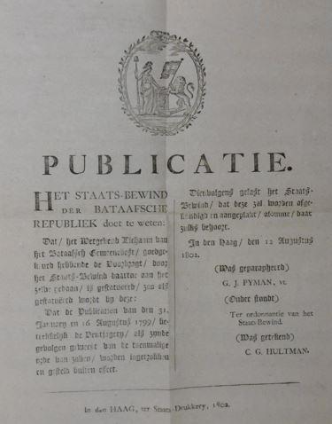 - PUBLICATIE. Het staats-bewind der Bataafsche Republiek doet te weten:.. dat de publicatiën van den 31. January en 16 Augustus 1799/ betrekkelyk de ventjagery .. worden ingetrokken en gesteld buiten effect.