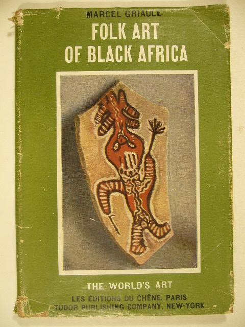 GRIAULE, M. - Folk art of black Africa.
