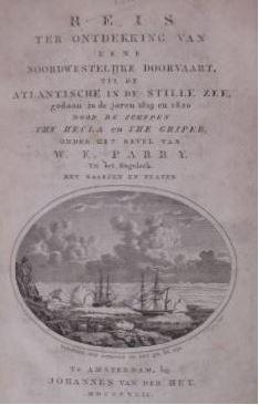 PARRY, WILLIAM EDWARD. - Reis ter ontdekking van eene noordwestelijke doorvaart, uit de Atlantische in de Stille Zee, gedaan in de jaaren 1819 en 1820 door de schepen The Hecla en The Griper. Uit het Engelsch.