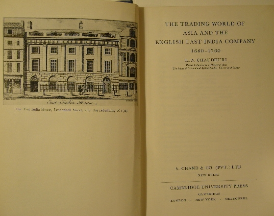 CHAUDHURI, K.N. - The trading world of Asia and the English East India Company 1660-1760.