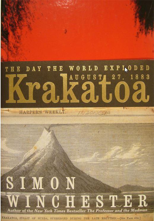 WINCHESTER, SIMON. - Krakatoa. The day the world explored 27 August 1883.