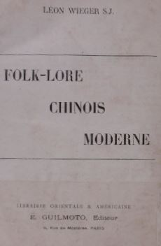 WIEGER, LÉON. - Folk-lore Chinois moderne.