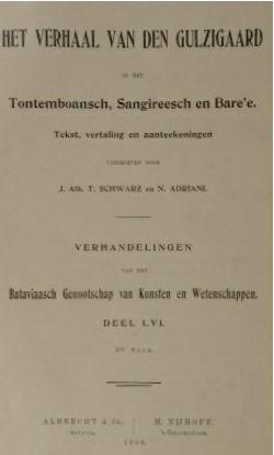 SCHWARZ, J.A.T. & N. ADRIANI. - Het verhaal van den gulzigaard in het Tontemboansch, Sangireesch en Bare'e. Tekst, vertaling en aanteekeningen.