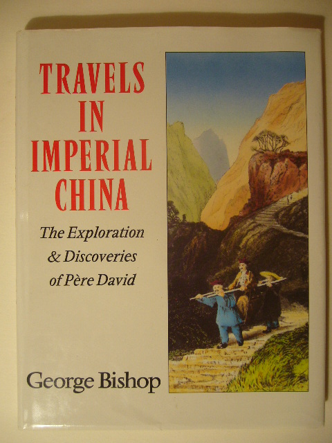 BISHOP, GEORGE. - Travels in Imperial China. The explorations and discoveries of Père David.