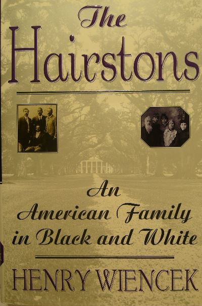 WIENCEK, HENRY. - The Hairstons. An American faimily in black and white.