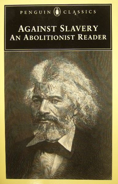 LOWANCE, MASON. (ED.). - Against slavery. An abolitionist reader. Edited and with an introduction.
