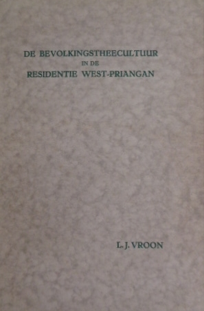 VROON, LEONARDO JOSÉ. - De bevolkingstheecultuur in de residentie West-Priangan.