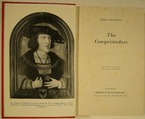 DESCOLA, JEAN. - The conquistadors. Translated by M. Barnes.