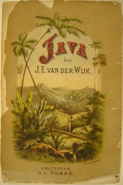 WIJK, J.E. VAN. - Java, beschrijving van de aardrijkskundige gesteldheid, het bestuur, de gebruiken en instellingen op dat eiland. 2e druk.