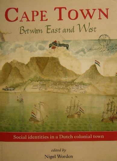 WORDEN, N. (ED.). - Cape Town between East and West. Social identities in a Dutch colonial town.
