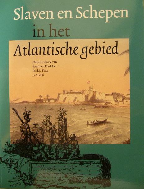 DAALDER, REMMELT, DIRK J. TANG, LEO BALAI. - Slaven en schepen in het Atlantische gebied.
