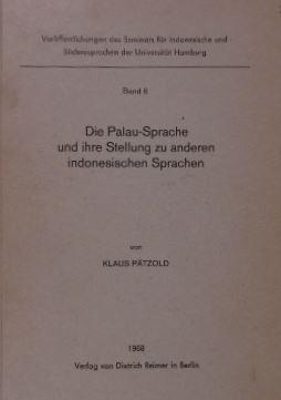 PÄTZOLD, KLAUS. - Die Palau-Sprache und ihre Stellung zu anderen indonesischen Sprachen.