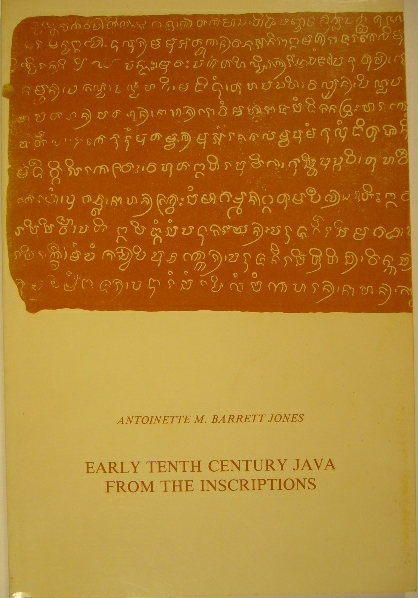 BARRETT JONES, ANTOINETTE M. - Early tenth century Java from the instricptions. A study of economic, social and administrative conditions in the first quarter of the century.