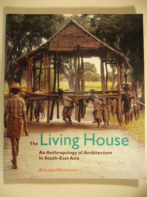 WATERSON, ROXANA. - The living house. An anthropology of architecture in South-East Asia.