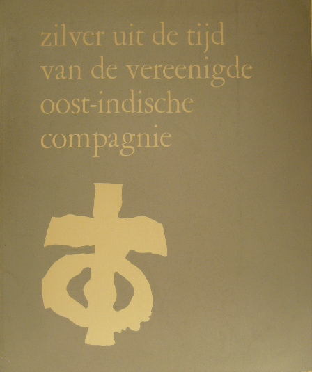 VOSKUIL-GROENEWEGEN, S.M. - Zilver uit de tijd van de Vereenigde Oost-Indische Compagnie.