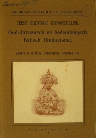 EERDE, J.C. VAN. - Gids voor de tentoonstelling betreffende Oud-Javaansch en hedendaagsch Balisch Hindoeïsme.