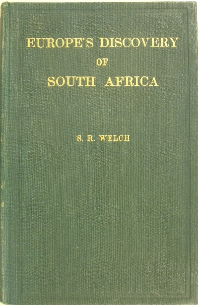 WELCH, SIDNEY R. - Europe's discovery of South Africa.