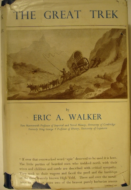 WALKER, ERIC ANDERSON. - The Great Trek. 2nd edition.