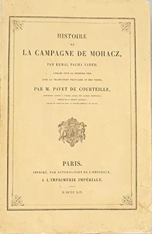 ZADEH, KEMAL PASCHA. - Histoire de la Campagne de Mohacz de Suleiman. Avec la traduction francaise et des notes par M. Pavet de Courteille.