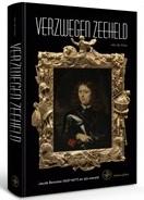 VRIES, JAN DE. - Verzwegen zeeheld. Jacob Benckes (1637-1677) en zijn wereld.
