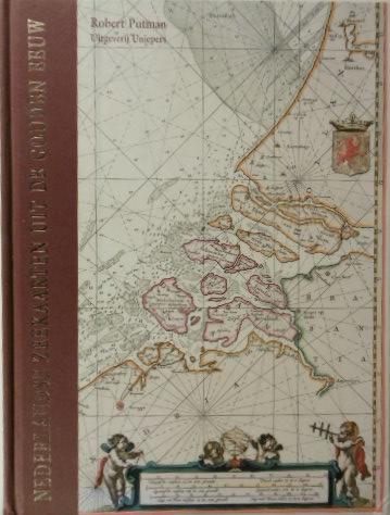 PUTMAN, ROBERT. - Nederlandse zeekaarten uit de Gouden Eeuw.
