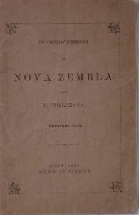 TOLLENS, (HENDRIK). - De overwintering der Hollanders op Nova Zembla, in de jaren 1596 en 1597. Uitgegeven door de Hollandsche Maatchappij van Fraaije Kunsten en Wetenschappen. 13e druk.