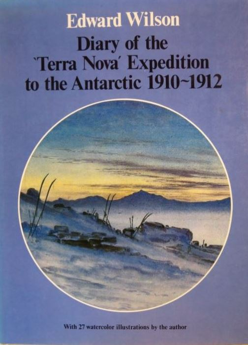 WILSON, EDWARD. - Diary of the 'Terra Nova' Expedition to the Antarctic 1910-1912. An account of Scott's last expedition edited from the original manuscripts in the Scott Polar Research Institute and the British Museum by H.G. R. King. Forword by Charles Wright.
