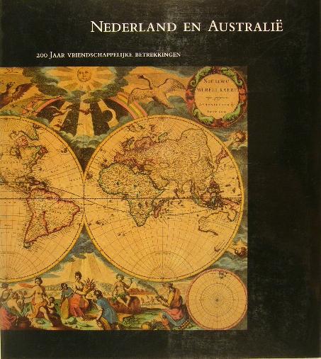 COCK BUNING, A. DE., L. VERHEIJEN & D. TOM. - Nederland en Australië. 200 jaar vriendschappelijke betrekkingen.