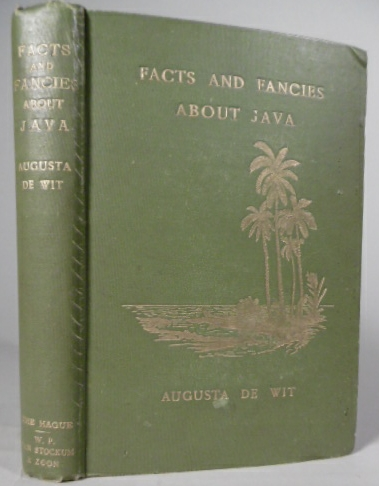 WIT, AUGUSTA DE. - Facts and fancies about Java. 2nd edition, revised and enlarged.