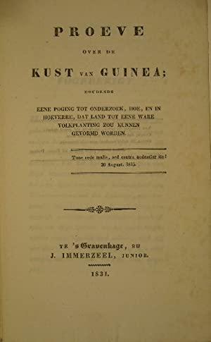 FENNEKOL, W(ILLEM)  F(REDERIK). - Proeve over de kust van Guinea; houdende eene poging tot onderzoek, hoe, en in hoeverre, dat land tot eene ware volkplanting zou kunnen gevormd worden. (Met Voorberigt van J. Immerzeel).