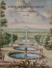WERD, G. DE. (HRSG.). - Soweit der Erdkreis reicht. Johann Moritz von Nassau-Siegen 1604-1679.