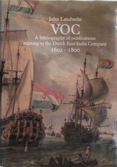 LANDWEHR, JOHN. - VOC. A bibliography of publications relating to the Dutch East India Company: 1602 - 1800. Edited by Peter van der Krogt. Introduction by Ch.R. Boxer. Preface by G. Schilder.