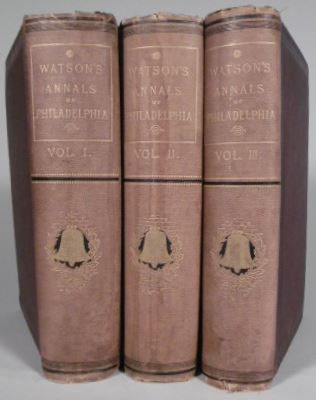 WATSON, JOHN FANNING. - Annals of Philadelphia, and Pennsylvania, in the olden time; being a collection of memoirs, anecdotes, and incidents of the city and its inhabitants, and of the earliest settlements of the inland part of Pennsylvania. Enlarged with many revisions and additions by Willis P. Hazard.
