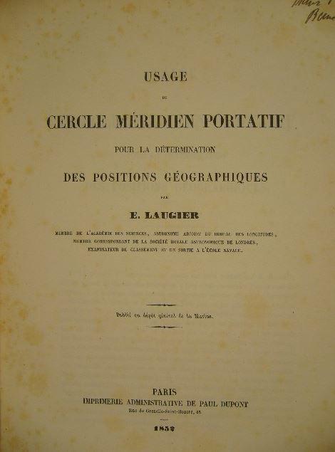 LAUGIER, E. - Usage du cercle méridien portatif pour la détermination des positions géographiques.